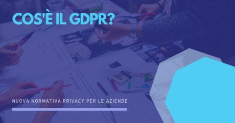 Cos'è il GDPR? L'importanza dei tuoi dati personali