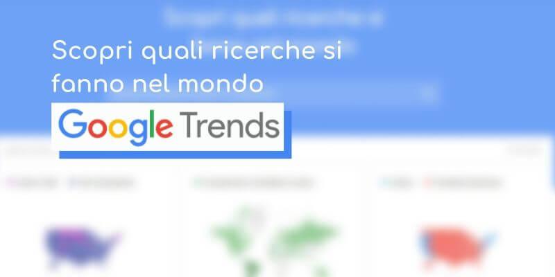 cos'è Google Trends strumento per parole chiave