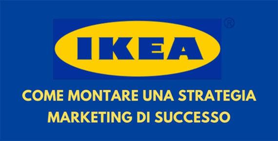 marketing ikea come montare unsa strategia di successo