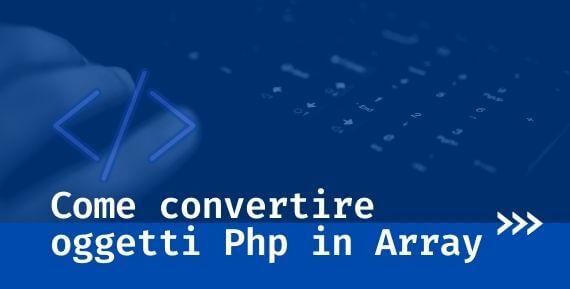 convertire oggetti in array php