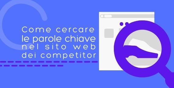 Come cercare le parole chiave nel sito web dei competitor