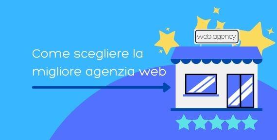 Come scegliere la migliore agenzia web