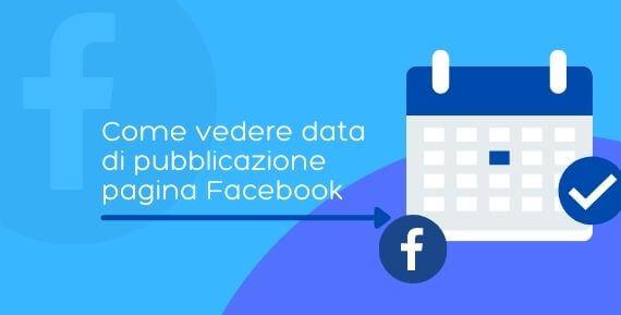 come vedere data creazione pagina Facebook