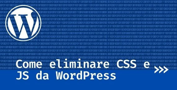 Come rimuovere CSS e JavaScript in WordPress senza plugin