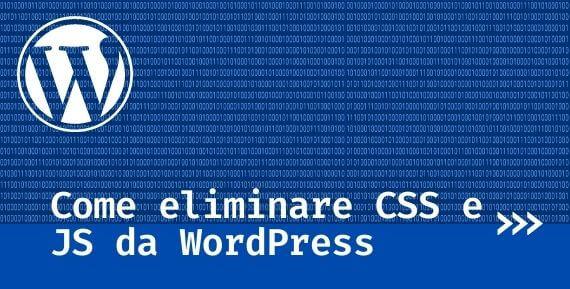 Come rimuovere CSS e JavaScript in WordPress senza plugin