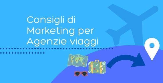 Marketing per agenzie viaggi: come attirare clienti