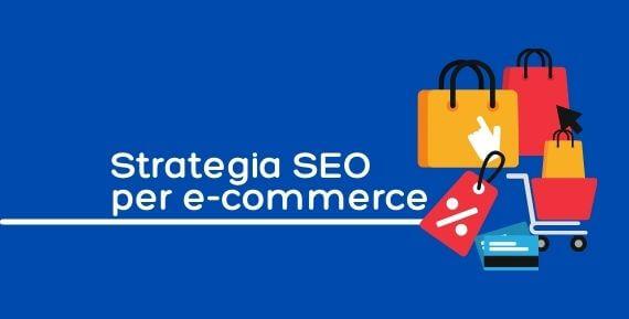 Strategia SEO per e-commerce 7 consigli