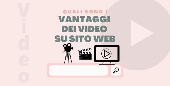 vantaggi dei video su sito web