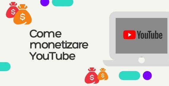 come monetizzare youtube