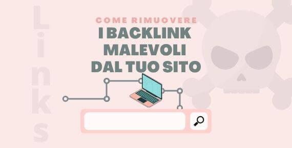 come rimuovere backlinks malevoli dal tuo sito web